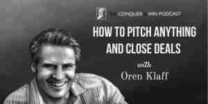 Oren Klaff: How to Pitch Anything and Close Deals