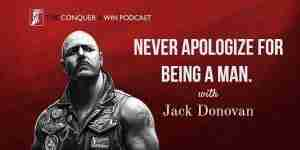Jack Donovan: Never apologize for being a man