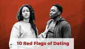 10 Red Flags of Dating