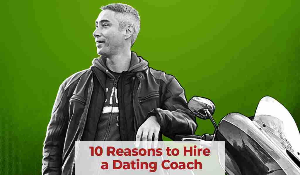 10 Reasons to Hire a Dating Coach